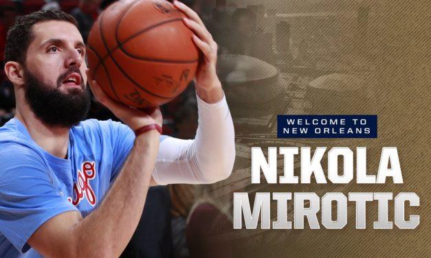 Oficial, Nikola Mirotic es jugador de los Pelicans