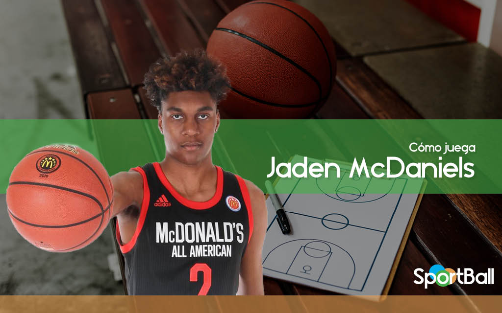 Cómo juega Jaden McDaniels y sus opciones en el Draft 2020