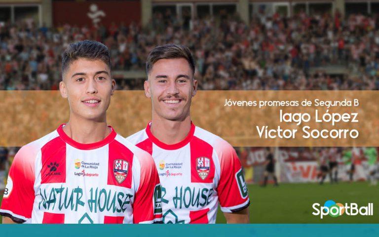 Promesas en Segunda B - Iago López y Víctor Socorro